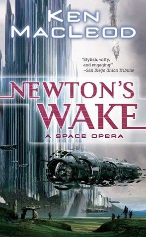 Newton's Wake:  A Space Opera by Kan MacLeod